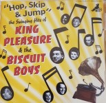 King Pleasure & The Biscuit Boys - Hop Skip & Jump - The Swinging Hits Of