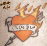 CD - Hillbilly Cafe - Trouble