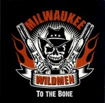 LP - Milwaukee Wildmen - To the Bone