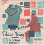 Single - Shaun Young & Texas Blue Dots - She Got Something-Wandering Ways/I'll Try To Forget-Monkey's Uncle