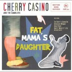 CD - Cherry Casino And The Gamblers - Fat Mama's Daughter