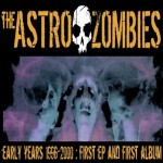 CD - Astro Zombies - The Early Years