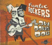 CD - Frantic Rockers - Low Down Dog