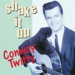 CD - Conway Twitty - Shake it up