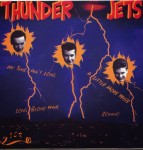 Single - Thunder Jets - My Time Ain't Long, Long Blond Hair, A Little More Wise, Domino