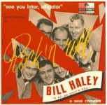 10inch - Billy Haley And The Comets - See You Later, Alligator