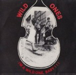 Single - Wild Ones - I'm A Wild One Baby; Crying All Alone