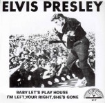 Single - Elvis Presley - Baby Let's Play House, I'm Left, Your Right, She's Gone