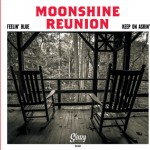 Single - Moonshine Reunion - Feelin' Blue