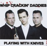 CD - Whip Crackin' Daddies - Playing With Knives