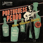 Single - Portuguese Pedro - Beer Drinkin' Daddy