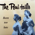 LP - Poni-Tails - Born Too Late