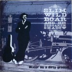 LP - Slim Wild Boar and his Forsaken Shadow - Water On a Dirty Ground