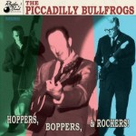 CD - Piccadilly Bullfrogs - Hoppers, Boppers & Rockers!