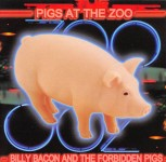 CD - Billy Bacon - Pigs at the Zoo