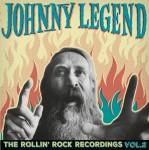 LP - Johnny Legend - The Rollin Rock Recordings Vol. 2
