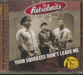 CD - Retrobaits - Your Squeezes Don't Leave Me