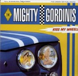 LP - Mighty Gordinis - Kiss My Wheels