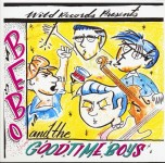 CD - Bebo And The Goodtime Boys - Good Time Blues