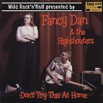 CD - Fancy Dan & The High Shouters - Don't Try This At Home