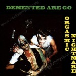 CD - Demented Are Go - Orgasmic Nightmare