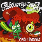 CD - Spellbound vs.The Mullet Monster Mafia - Clash Of The Irresistible