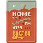 Metal Postcard - Home Is Wherever I'm With You