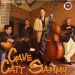 CD - Cave Catt Sammy - Love Me Like Crazy