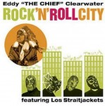 CD - Eddy Clearwater feaut. Los Straightjackets - Rock'n'Roll City