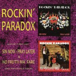CD-2 - Rockin Paradox - Sin Now Pray Later/No Frutti..