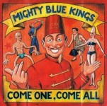 CD - Mighty Blue Kings - Come One, Come All