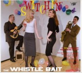 CD - Whistle Bait - Switchin' With The Whistle Bait