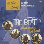LP+CD - Mike Bell & The Belltones - The Beat That Can't Be Beat