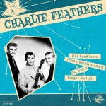 10inch - Charlie Feathers - One Hand Loose