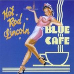 CD - Buzz Campbell & Hot Rod Lincoln - Blue Cafe