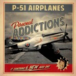 CD - P-51 Airplanes - Personal Addictions