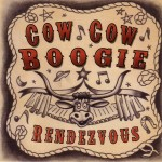 CD - Cow Cow Boogie - Rendezvous