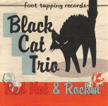 CD - Black Cat Trio - Red Hot & Rockin'
