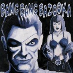 CD - Bang Bang Bazooka - Hell Yeah
