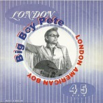 CD - Big Boy Pete - London American Boy