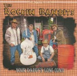 CD - Rockin' Bandits - Your Daddy's Long Gone