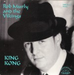 Single - Rob Murly And The Vikings - King Kong