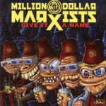 CD - Million Dollar Marxists - Give It A Name